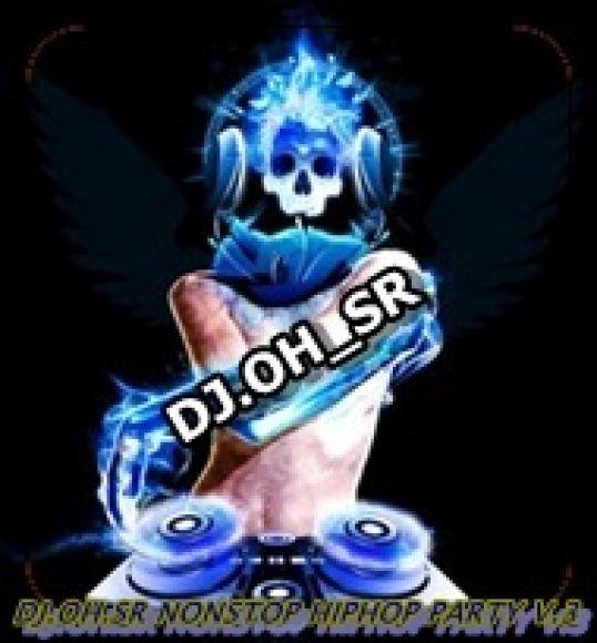 DJ.OH.SR NONSTOP HIPHOP PARTY V.3